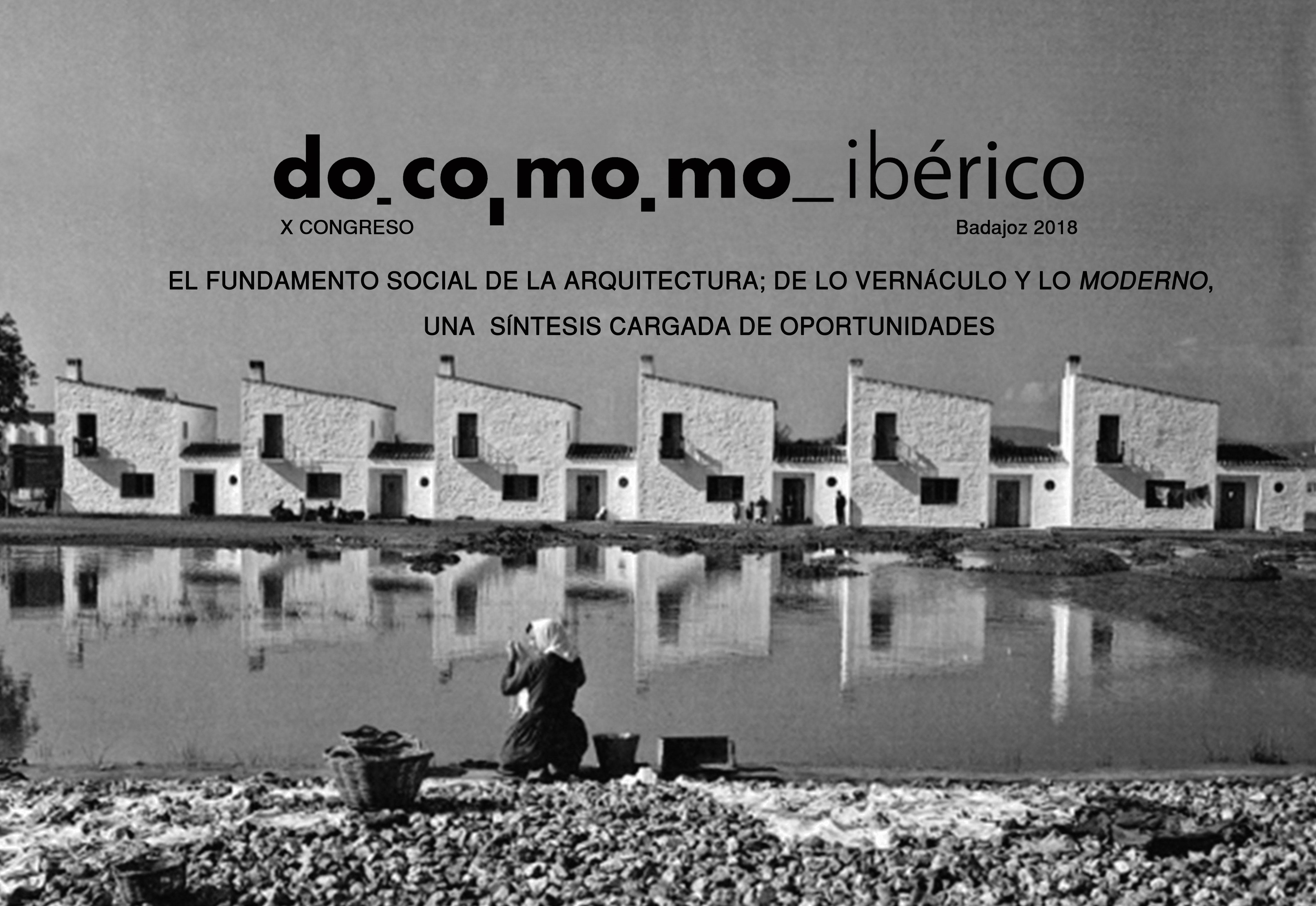 """X Congreso DOCOMOMO Ibérico """"El fundamento social de la arquitectura; de lo vernáculo y lo Moderno, una sístesis cargada de oportunidades"""""""