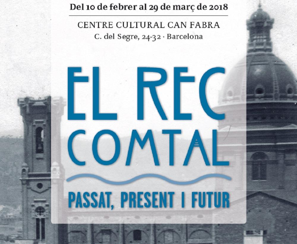 El Rec Comtal. Passat, present i futur. Exposició, itineraris i conferències