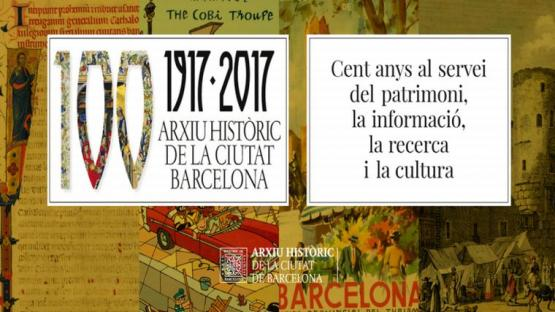 Exposició L'Arxiu Històric de la Ciutat. Cents anys al servei del patrimoni, la informació, la recerca i la cultura