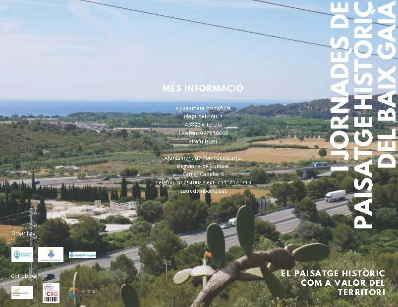 I Jornades de paisatge Històric del Baix Gaià: El paisatge històric com a valor del territori