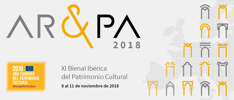 Bienal AR&PA 2018: XI Bienal Ibérica de Patrimonio Cultural