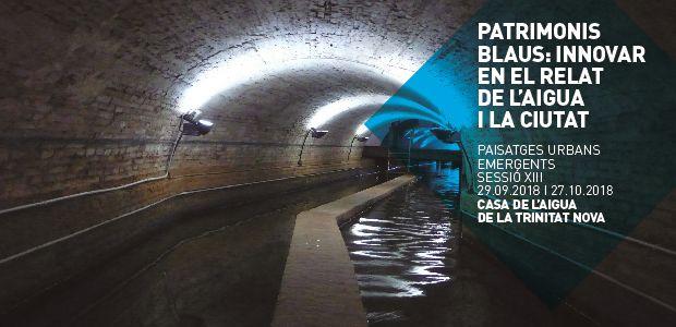 MUHBA: Patrimonis blaus: innovar en el relat de l'aigua i la ciutat