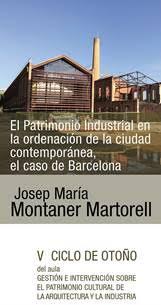 El Patrimonio Industrial en la ordenación de la ciudad contemporánea, el caso de Barcelona