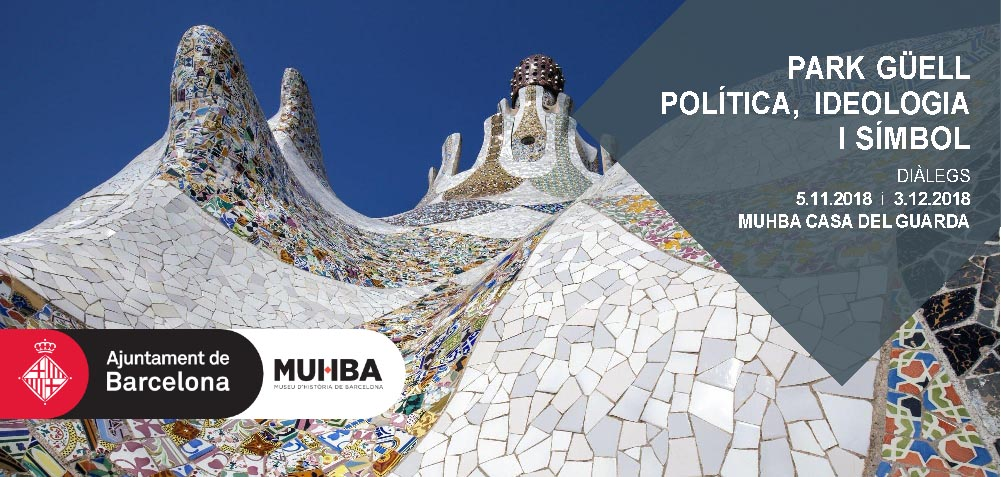 DIÀLEGS Park Güell: política, ideologia i símbol