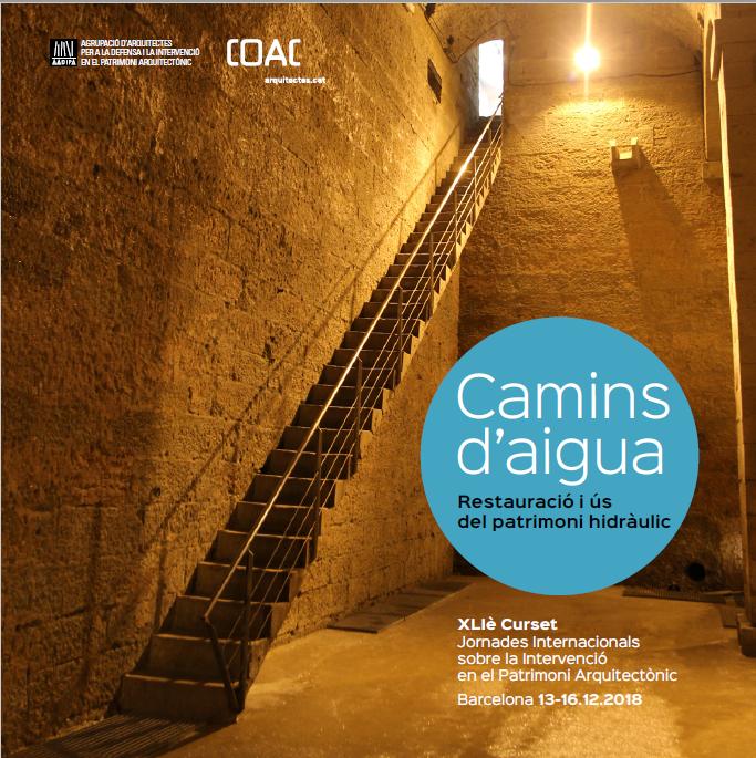 Actes del XLIè Curset: Camins d'Aigua. Restauració i ús del patrimoni hidràulic